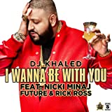 I Wanna Be With You [feat. Nicki Minaj] [Clean]