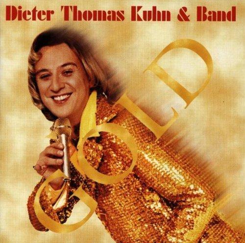 Dieter Thomas Kuhn - Gold By Dieter Thomas Kuhn - Zortam Music