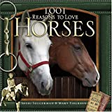 1,001 Reasons to Love Horses (1584794003) by Seggerman, Sheri