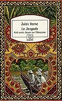 La Jangada : Huit cents lieues sur l'Amazone