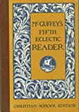 McGuffey's Fifth Eclectic Reader (Christian School Edition)