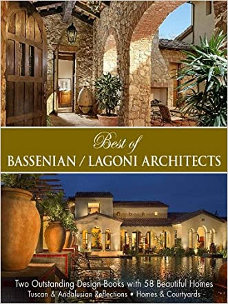 Best of Bassenian/Lagoni Architects-Two Outstanding Designs Books with 48 Beautiful Homes written by Aram Bassenian
