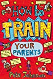 Acquista How To Train Your Parents [Edizione Kindle]