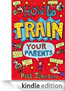 How To Train Your Parents [Edizione Kindle]
