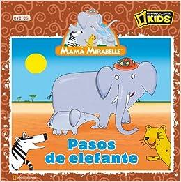 Mamá Mirabelle. Pasos de elefante: Laura; Garrido Pastor, Belén
