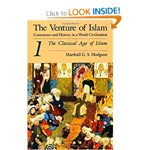 The Venture of Islam, Volume 1: The Classical Age of Islam by Marshall G. S. Hodgson
