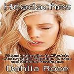 Headaches: Natural Remedies to Alleviate Cluster, Sinus, Migraine, Tension and Rebound Headaches | Dahlia Rose