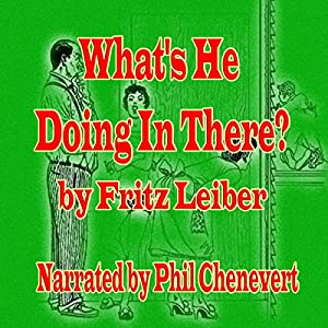 What's He Doing in There? Audiobook
