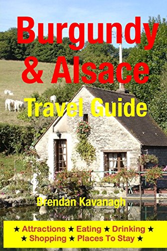 Burgundy & Alsace Travel Guide - Attractions, Eating, Drinking, Shopping & Places to Stay