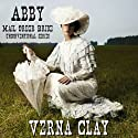 Abby: Mail Order Bride: Unconventional Series, Book 1 (       UNABRIDGED) by Verna Clay Narrated by Amy Gramour