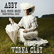 Abby: Mail Order Bride: Unconventional Series, Book 1 | Verna Clay