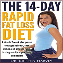The 14-Day Rapid Fat Loss Diet (       UNABRIDGED) by Dr. Kristen Harvey Narrated by Jimmy Nelson