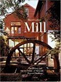 Mill: The History and Future of Naturally Powered Buildings (0789305011) by Larkin, David