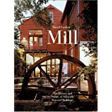 Mill: The History and Future of Naturally Powered Buildingsby David Larkin