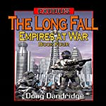 The Long Fall: Exodus: Empires at War, Book 4 | Doug Dandridge