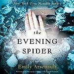 The Evening Spider: A Novel | Emily Arsenault