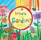 Who's in the Garden? [ボードブック] / Phyllis Gershator (著); Jill McDonald (イラスト); Barefoot Books (刊)