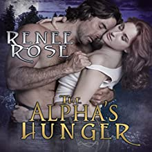 The Alpha's Hunger (       UNABRIDGED) by Renee Rose Narrated by Sierra Kline