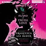 The Island of Excess Love | Francesca Lia Block
