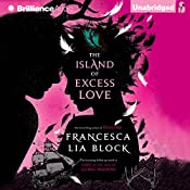 The Island of Excess Love | [Francesca Lia Block]