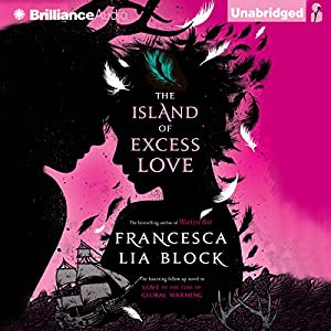 The Island of Excess Love | [Francesca Lia Block]