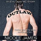 Outlaw: An Evil Dead MC Story: The Evil Dead MC Series, Book 1   [Nicole James]