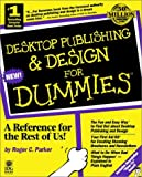 Desktop Publishing & Design For Dummies