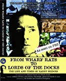 From Wharf Rats to Lords of the Docks: the Life and Time of Harry Bridges (as seen on PBS)
