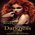 Jezebel, Daughter of Darkness: Jezebel's Journey, Part 1 Audiobook by Kristen Middleton Narrated by Nina Sumter