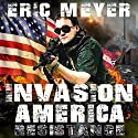 Invasion America: Resistance Audiobook by Eric Meyer Narrated by John Eastman