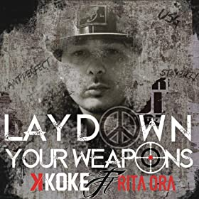 Lay Down Your Weapons [Explicit]