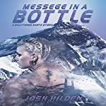 Message in a Bottle: Shattered Earth, Book 1.5 | Josh Hilden