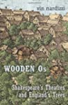 Wooden Os: Shakespears's Theatres and...