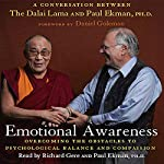 Emotional Awareness: Overcoming the Obstacles to Emotional Balance and Compassion | Paul Ekman,Dalai Lama