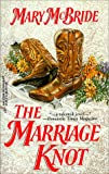 Marriage Knot (Harlequin Historical) (0373290659) by Mary McBride