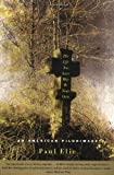 img - for The Life You Save May Be Your Own: An American Pilgrimage by Elie, Paul (2004) Paperback book / textbook / text book