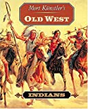 Mort Kunstler's Old West: Indians (1558535896) by Künstler, Mort