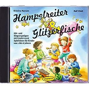 Hampelreiter und Glitzerfische: Hör- und Singvergnügen mit Liedern und Spielideen für Kinder von