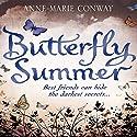 Butterfly Summer Hörbuch von Anne-Marie Conway Gesprochen von: Kate Harbour