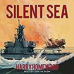 Silent Sea: Silent War, Book 2 | Harry Homewood