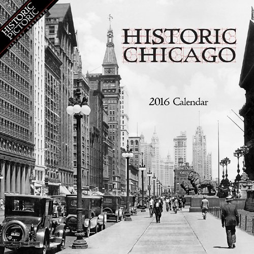 Historic Chicago 2016 Calendar