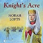 Knight's Acre | Norah Lofts