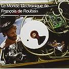 Le Monde �lectronique de Fran�ois de Roubaix