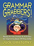 img - for Grammar Grabbers!: Ready-to-Use Games and Activities for Improving Basic Writing Skills book / textbook / text book