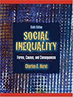 Social Inequality Forms Causes and Consequences by Hurst