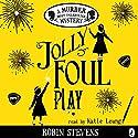 Jolly Foul Play: A Murder Most Unladylike Mystery Hörbuch von Robin Stevens Gesprochen von: Katie Leung
