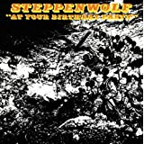 """""""At Your Birthday Party"""" 7par Steppenwolf"""