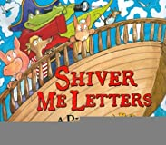 Shiver Me Letters: A Pirate ABC [Hardcover] [2006] (Author) June Sobel, Henry Cole