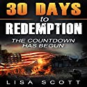 30 Days to Redemption Audiobook by Lisa Scott Narrated by Tina Marie Shuster