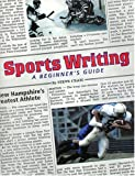 Sports Writing: A Beginner's Guide